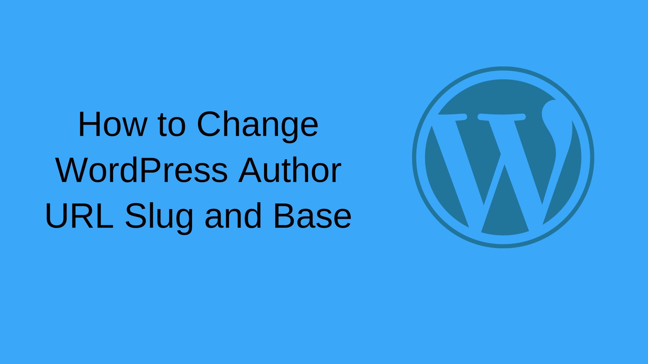 Cách tùy chỉnh Slug và URL tác giả Website WordPress