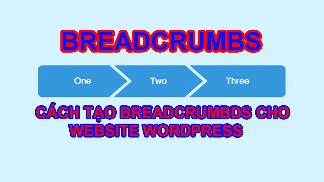 Breadcrumb là gì - Thông tin về breadcrumb cho bạn